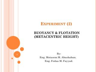 Experiment (2) BUOYANCY & FLOTATION  (METACENTRIC HEIGHT)