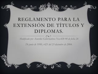 Reglamento para la extensión de títulos y diplomas.
