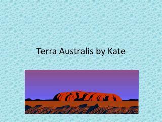 Terra  Australis  by  K ate