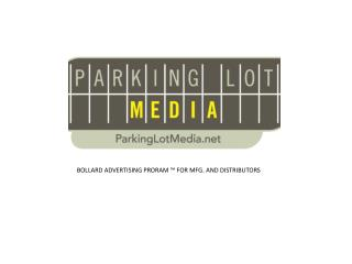 BOLLARD ADVERTISING PRORAM  ™ FOR MFG. AND DISTRIBUTORS