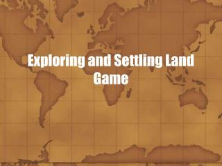 Exploring and  Settling Land  Game