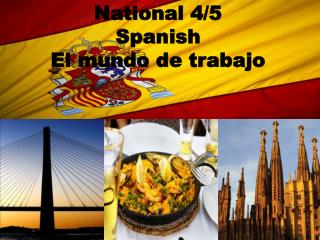National 4/5 Spanish El  mundo  de  trabajo