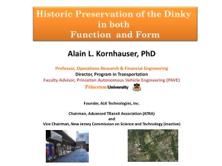 Historic Preservation of the Dinky  in both  Function  and Form