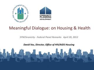 Meaningful Dialogue: on Housing & Health