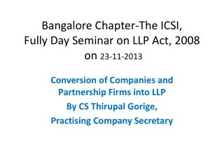 Bangalore Chapter-The ICSI,  Fully Day Seminar on LLP  Act,  2008  on  23-11-2013
