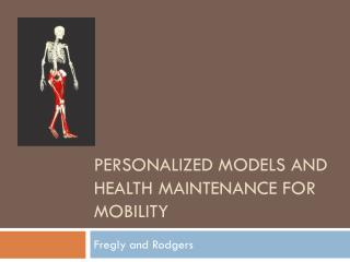 Personalized Models and Health Maintenance for mobility