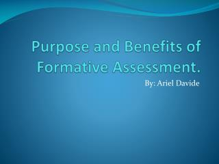 Purpose and Benefits of Formative Assessment.