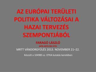 AZ EURÓPAI TERÜLETI POLITIKA VÁLTOZÁSAI A HAZAI TERVEZÉS SZEMPONTJÁBÓL