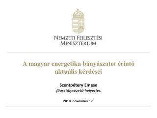 A magyar energetika  bányászatot érintő aktuális  kérdései