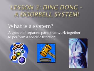 Lesson 3: Ding Dong  –  A  Doorbell System!