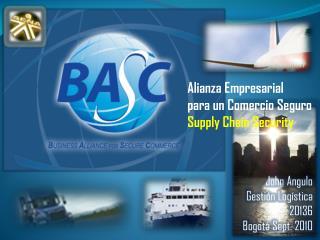 Alianza  Empresarial para  un Comercio  Seguro Supply Chain Security