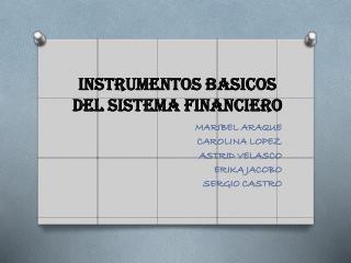 INSTRUMENTOS BASICOS DEL SISTEMA FINANCIERO