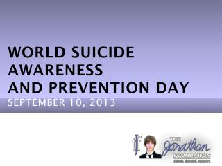 WORLD Suicide Awareness  and Prevention day September 10, 2013