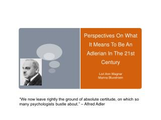 Perspectives On  What  It  Means  To Be An Adlerian In The 21st Century