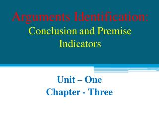 Arguments Identification:  Conclusion and Premise Indicators