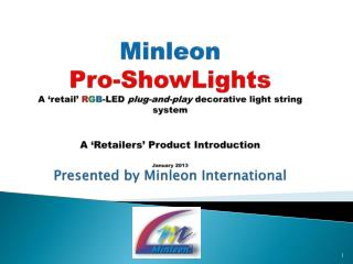 Minleon Pro-ShowLights Table of Contents Company Background RGB Fundamentals