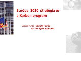 Európa  2020  stratégia és a Karbon program