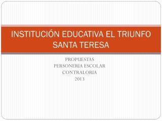 INSTITUCIÓN EDUCATIVA EL TRIUNFO SANTA TERESA