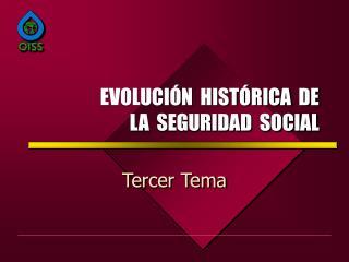 EVOLUCI N  HIST RICA  DE LA  SEGURIDAD  SOCIAL