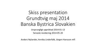 Skiss presentation Grundtvig maj 2014 Banska Bystrica  Slovakien