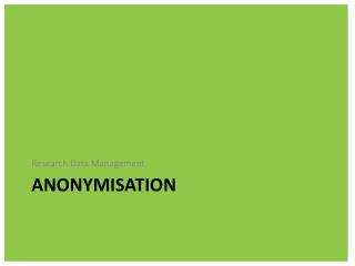 Anonymisation