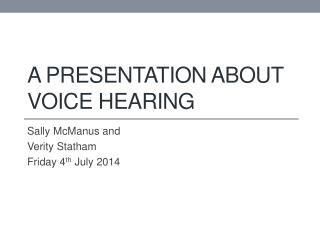A PRESENTATION ABOUT VOICE HEARING
