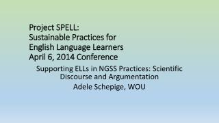 Project SPELL: Sustainable Practices for  English Language Learners April 6, 2014  Conference