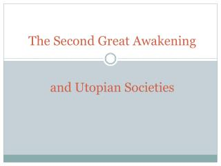 The Second Great Awakening  and Utopian Societies