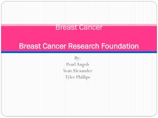 Breast Cancer Breast Cancer Research Foundation