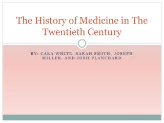 The History of Medicine in The Twentieth Century