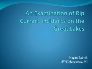 An Examination of Rip Current incidents on the Great Lakes