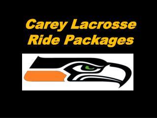 Carey Lacrosse Ride Packages