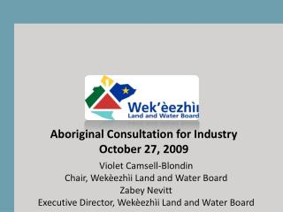 Violet Camsell-Blondin Chair, Wekèezhìi Land and Water Board Zabey Nevitt