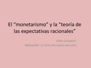 """El """"monetarismo"""" y la """"teoría de las expectativas racionales """""""