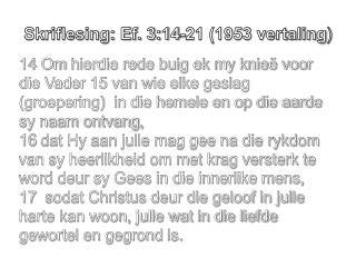 Skriflesing: Ef. 3:14-21 (1953 vertaling )