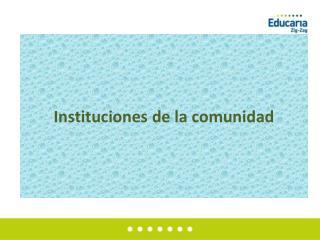 Instituciones  de la comunidad