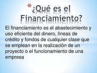 �Qu� es el Financiamiento?