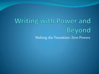 Writing with Power and Beyond
