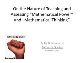 "On the Nature of Teaching and Assessing ""Mathematical Power"" and ""Mathematical Thinking"""