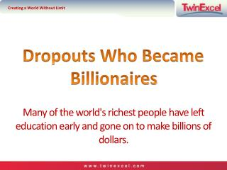 Dropouts Who Became Billionaires
