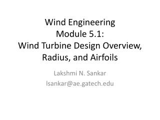 Wind Engineering Module 5.1:  Wind Turbine Design Overview, Radius, and Airfoils