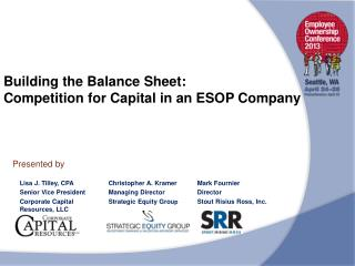 Building the Balance Sheet: Competition for Capital in an ESOP Company
