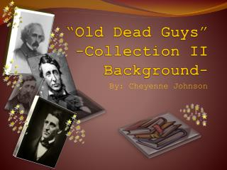 """Old Dead Guys"" -Collection II Background-"