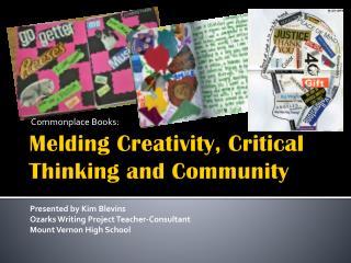 Melding Creativity, Critical Thinking and Community