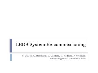 LBDS System  Re-commissioning