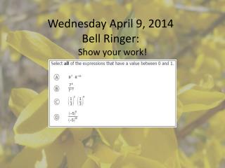 Wednesday April 9, 2014 Bell Ringer: