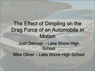 The Effect of Dimpling on the Drag Force of an Automobile in Motion