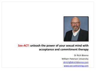 Sex-ACT:  unleash the power of your  sex ual mind with acceptance and commitment therapy