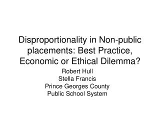 Disproportionality in Non-public placements: Best Practice, Economic or Ethical Dilemma?