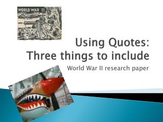 Using Quotes: Three things to include